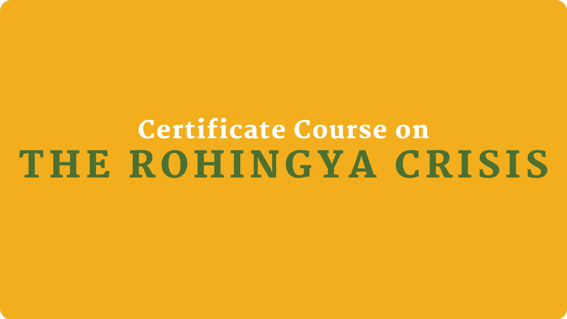Certificate Course on the Rohingya Crisis